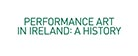 Performance Art in Ireland Book Launch 2015